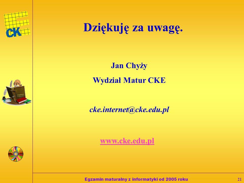 Egzamin maturalny z informatyki od 2005 roku20 Administrator (opiekun) pracowni niezwłocznie po egzaminie: 1.Jeśli jest to konieczne dla udokumentowan