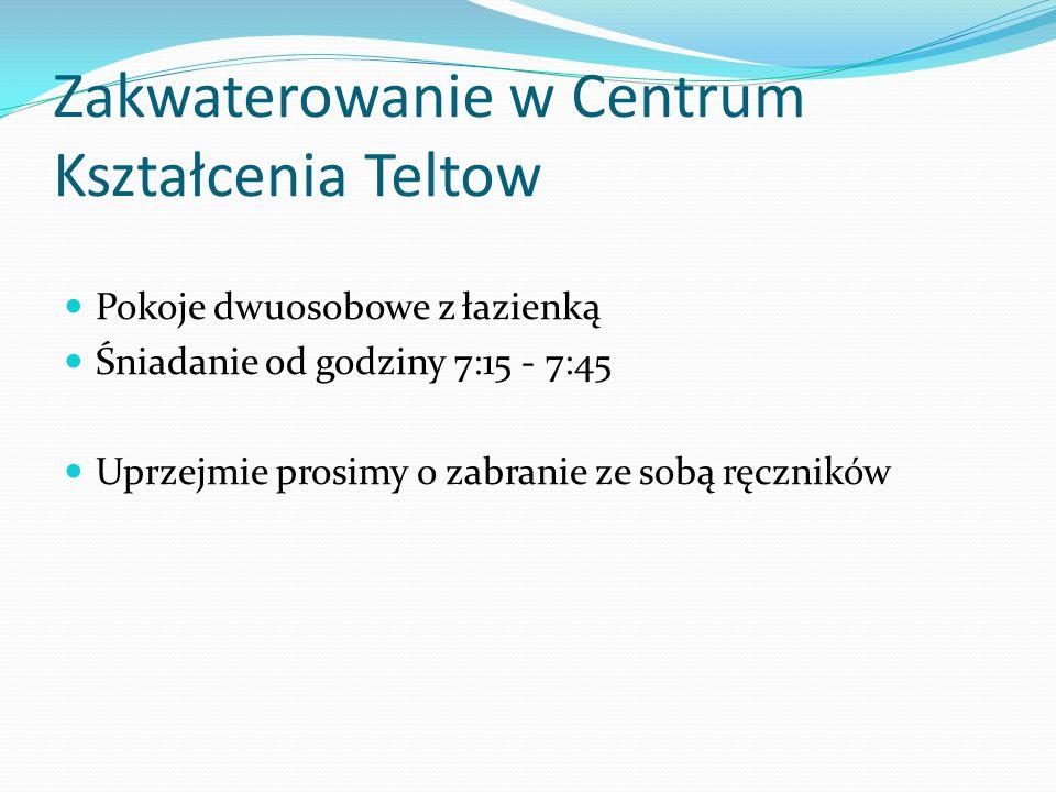 Zakwaterowanie w Centrum Kształcenia Teltow Pokoje dwuosobowe z łazienką Śniadanie od godziny 7:15 - 7:45 Uprzejmie prosimy o zabranie ze sobą ręcznik