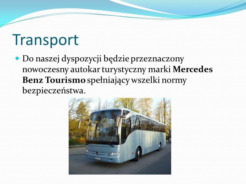 Transport Do naszej dyspozycji będzie przeznaczony nowoczesny autokar turystyczny marki Mercedes Benz Tourismo spełniający wszelki normy bezpieczeństw