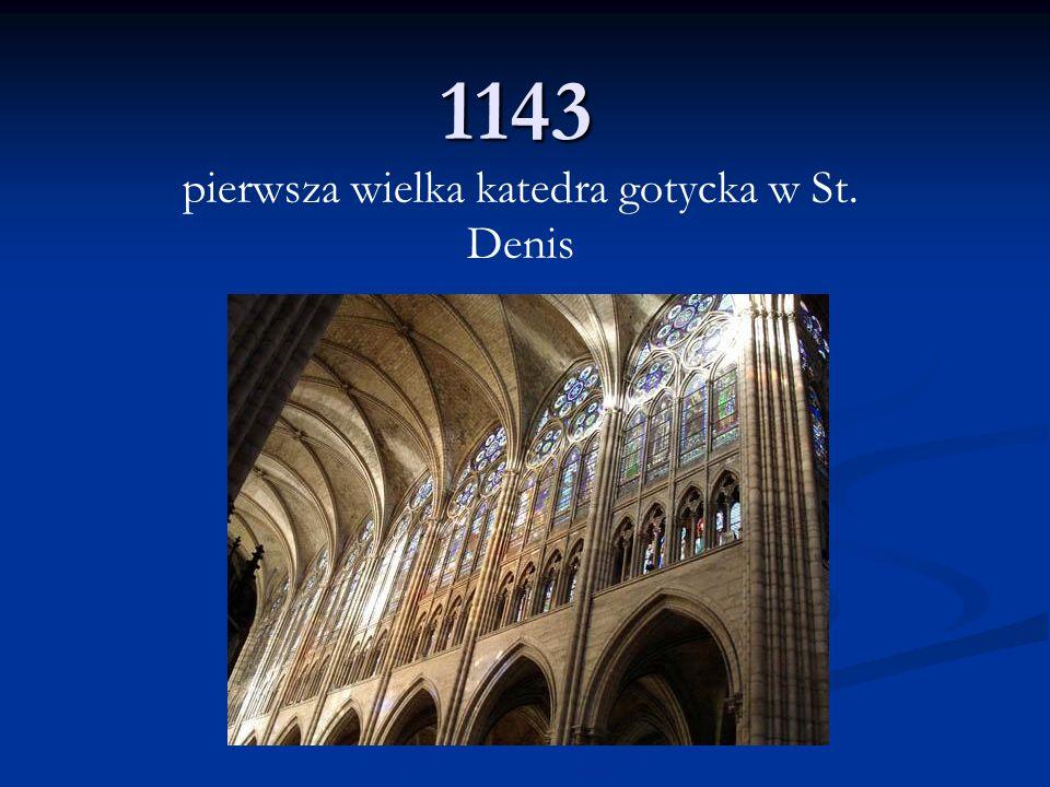 1143 pierwsza wielka katedra gotycka w St. Denis