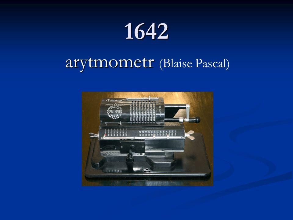 1642 arytmometr arytmometr (Blaise Pascal)