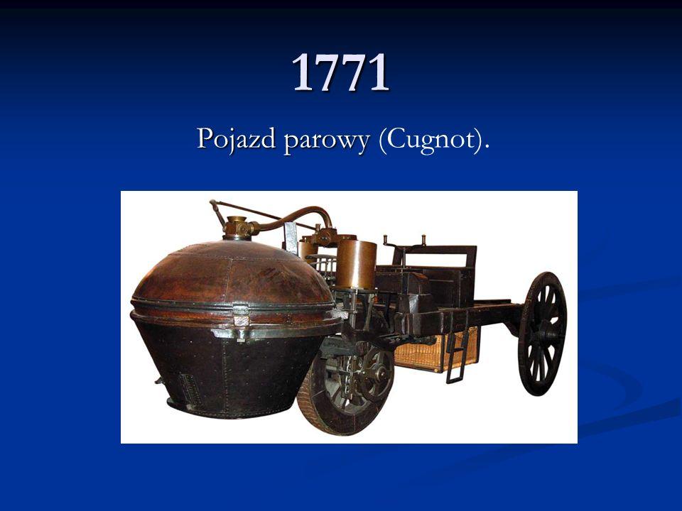 1771 Pojazd parowy Pojazd parowy (Cugnot).