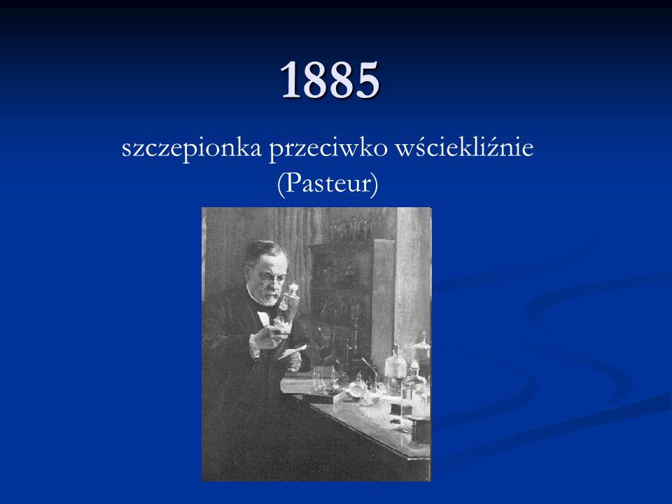 1885 szczepionka przeciwko wściekliźnie (Pasteur)