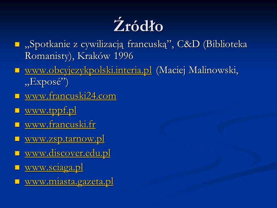 Źródło Spotkanie z cywilizacją francuską, C&D (Biblioteka Romanisty), Kraków 1996 Spotkanie z cywilizacją francuską, C&D (Biblioteka Romanisty), Krakó