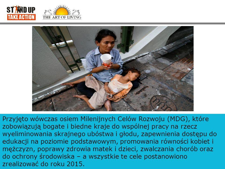 Przyjęto wówczas osiem Milenijnych Celów Rozwoju (MDG), które zobowiązują bogate i biedne kraje do wspólnej pracy na rzecz wyeliminowania skrajnego ub