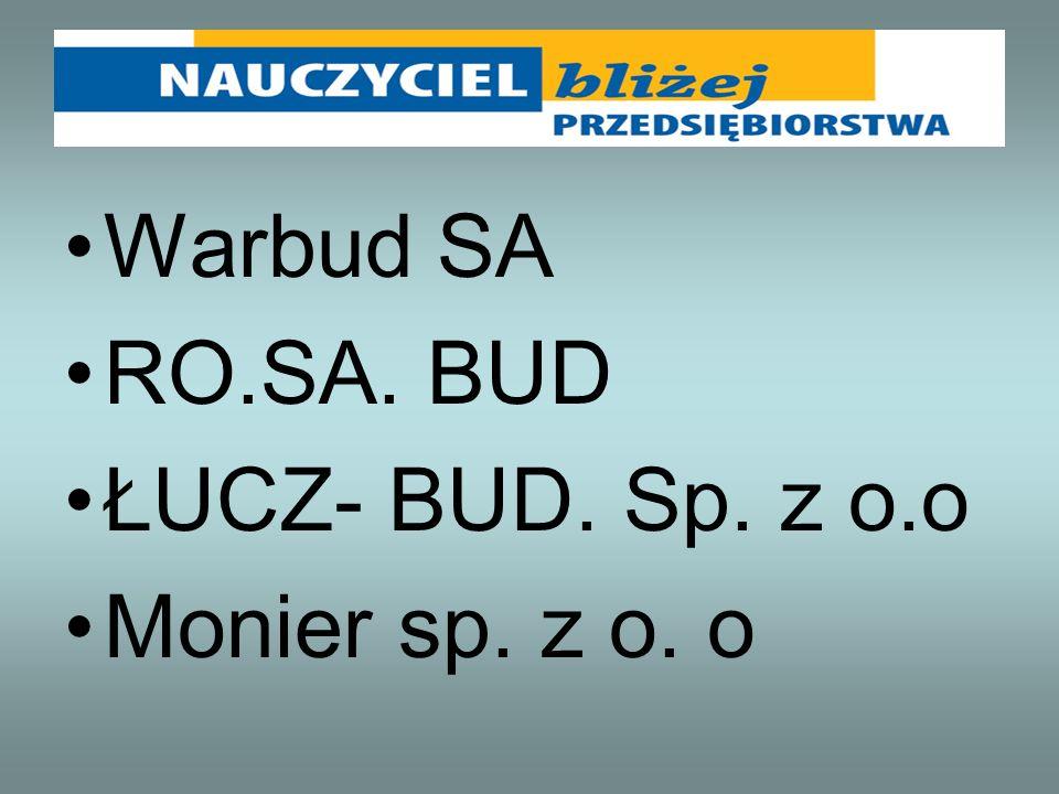 Warbud SA RO.SA. BUD ŁUCZ- BUD. Sp. z o.o Monier sp. z o. o