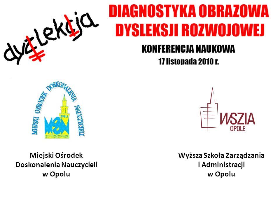 Miejski Ośrodek Doskonalenia Nauczycieli w Opolu Wyższa Szkoła Zarządzania i Administracji w Opolu