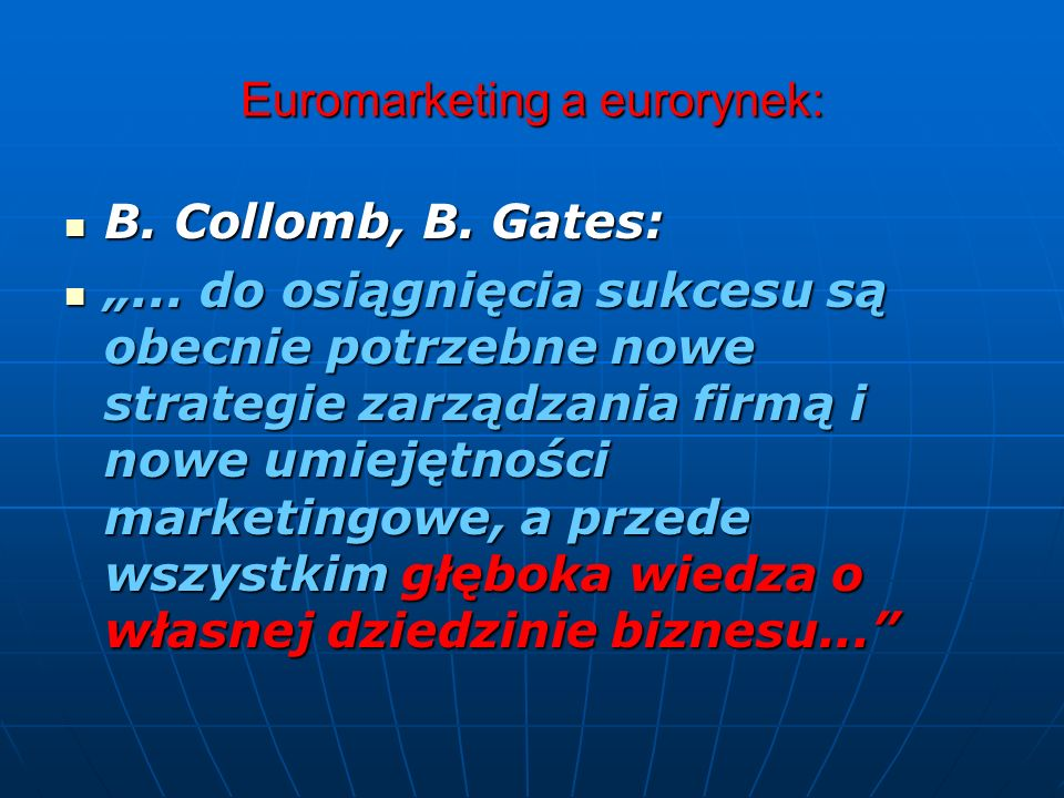 Euromarketing a eurorynek: B. Collomb, B. Gates: B. Collomb, B. Gates:... do osiągnięcia sukcesu są obecnie potrzebne nowe strategie zarządzania firmą