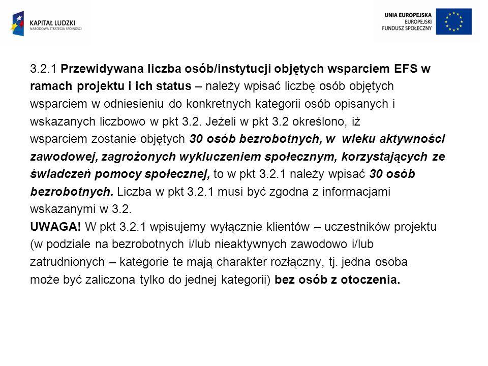 3.2.1 Przewidywana liczba osób/instytucji objętych wsparciem EFS w ramach projektu i ich status – należy wpisać liczbę osób objętych wsparciem w odnie