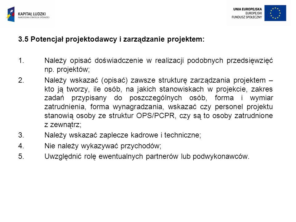 3.5 Potencjał projektodawcy i zarządzanie projektem: 1.Należy opisać doświadczenie w realizacji podobnych przedsięwzięć np. projektów; 2.Należy wskaza