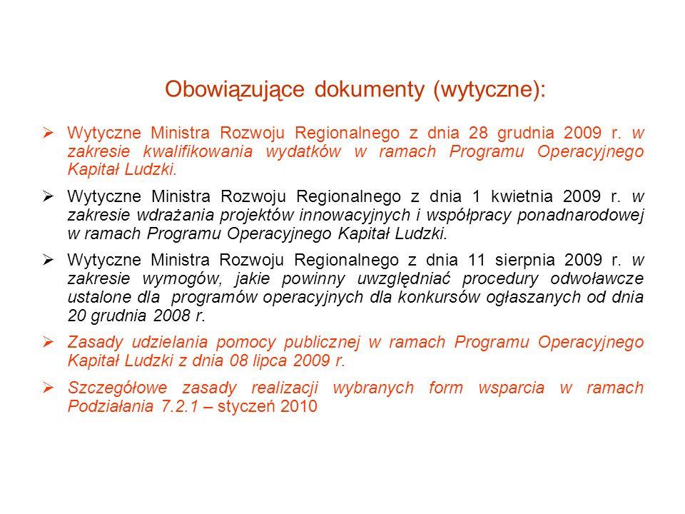 Obowiązujące dokumenty (wytyczne): Wytyczne Ministra Rozwoju Regionalnego z dnia 28 grudnia 2009 r. w zakresie kwalifikowania wydatków w ramach Progra