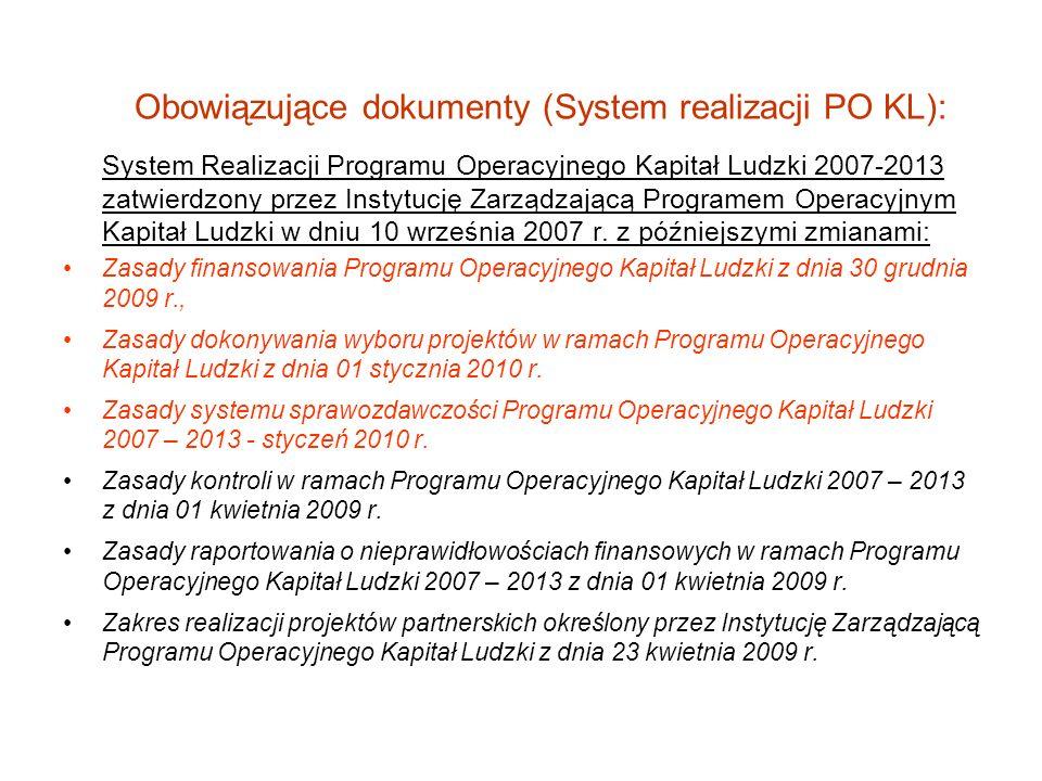 Obowiązujące dokumenty (System realizacji PO KL): System Realizacji Programu Operacyjnego Kapitał Ludzki 2007-2013 zatwierdzony przez Instytucję Zarzą