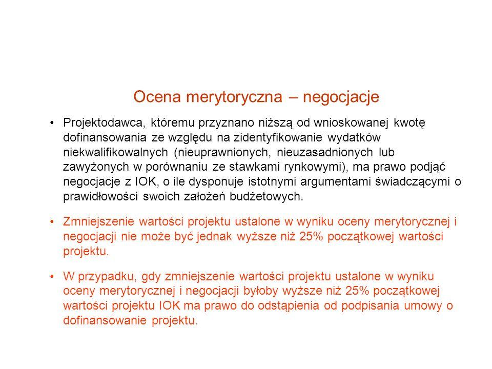 Ocena merytoryczna – negocjacje Projektodawca, któremu przyznano niższą od wnioskowanej kwotę dofinansowania ze względu na zidentyfikowanie wydatków n