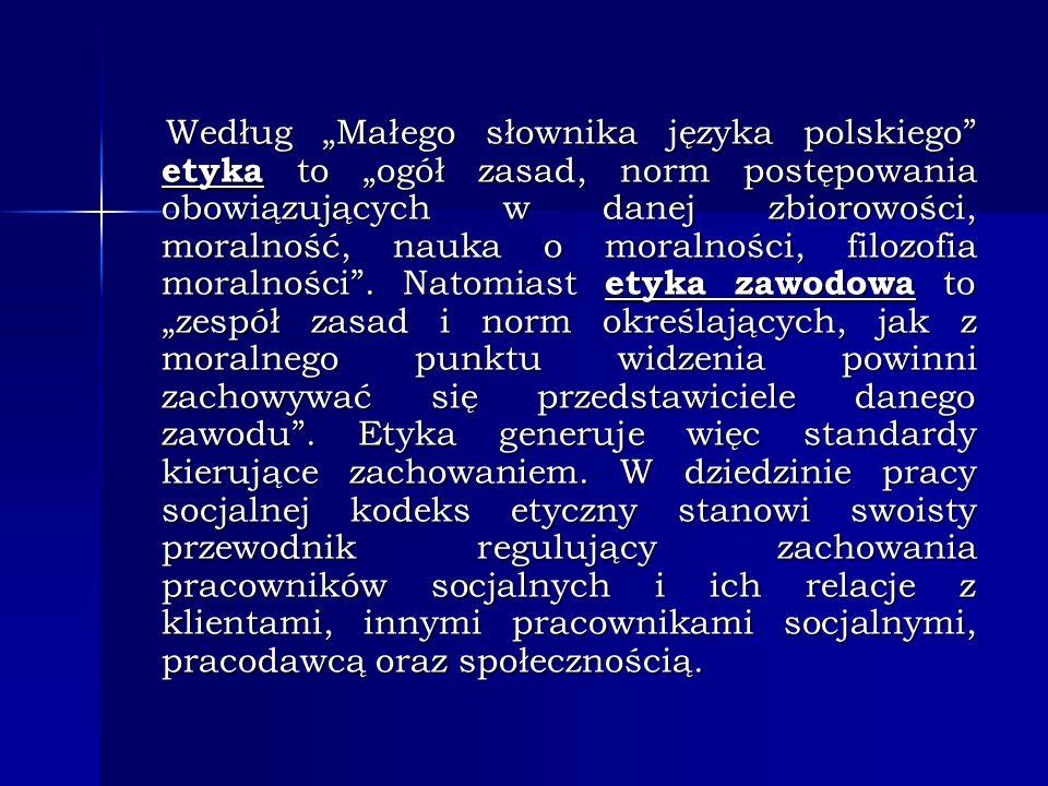 Według Małego słownika języka polskiego etyka to ogół zasad, norm postępowania obowiązujących w danej zbiorowości, moralność, nauka o moralności, filo