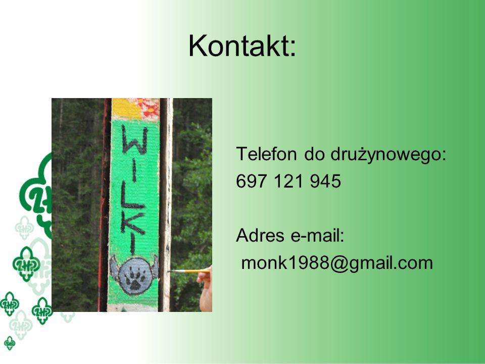 Kontakt: Telefon do drużynowego: 697 121 945 Adres e-mail: monk1988@gmail.com