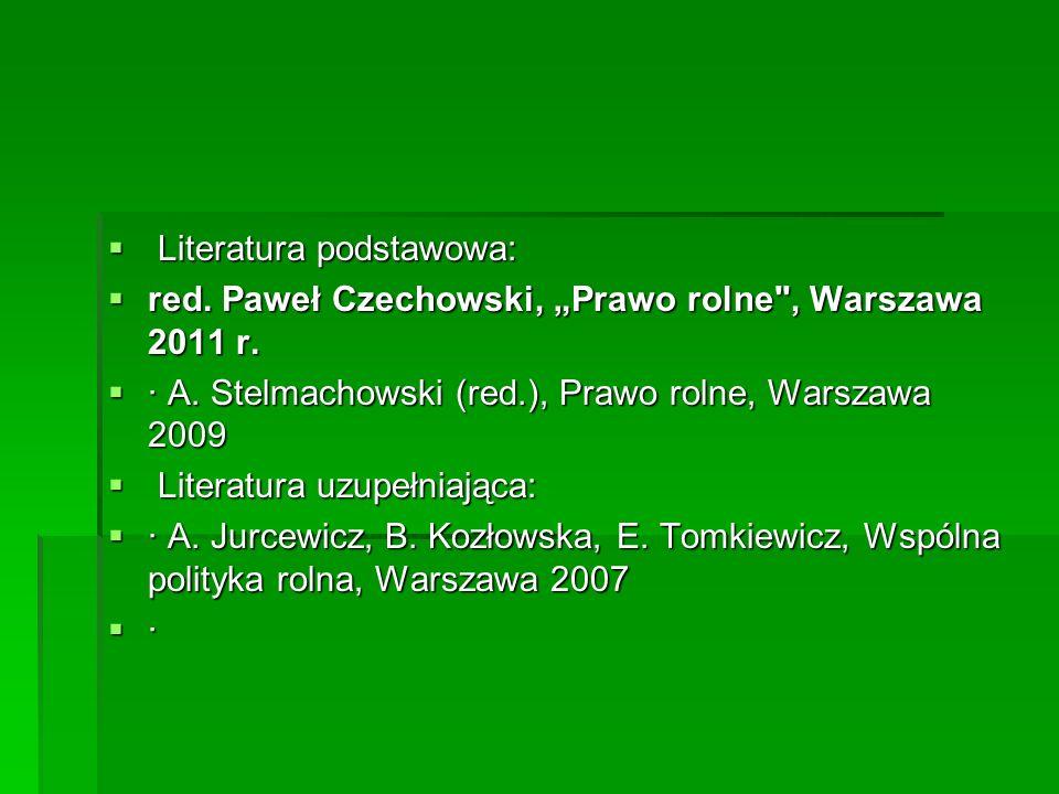 Literatura podstawowa: Literatura podstawowa: red. Paweł Czechowski, Prawo rolne