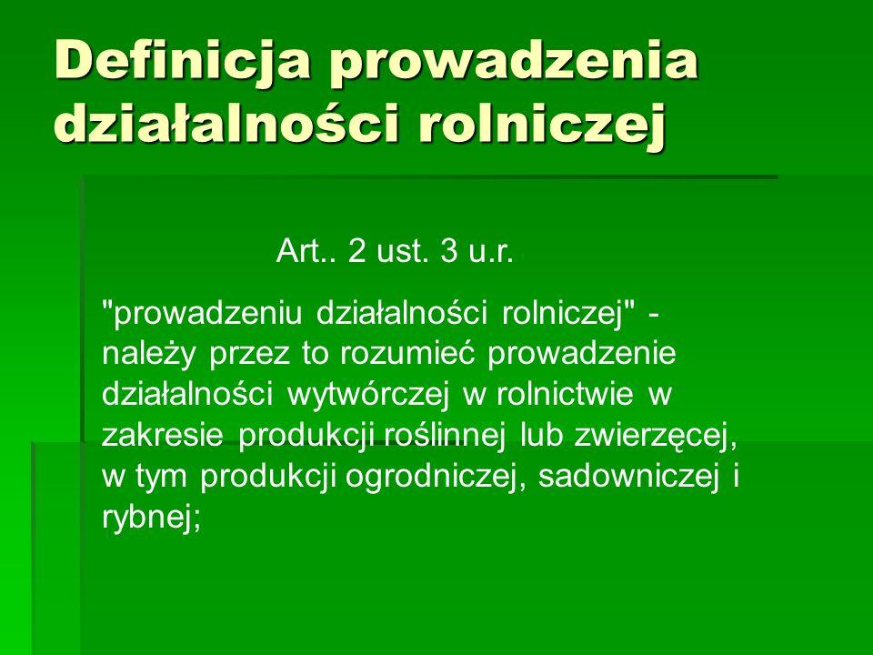 Definicja prowadzenia działalności rolniczej Art.. 2 ust. 3 u.r.