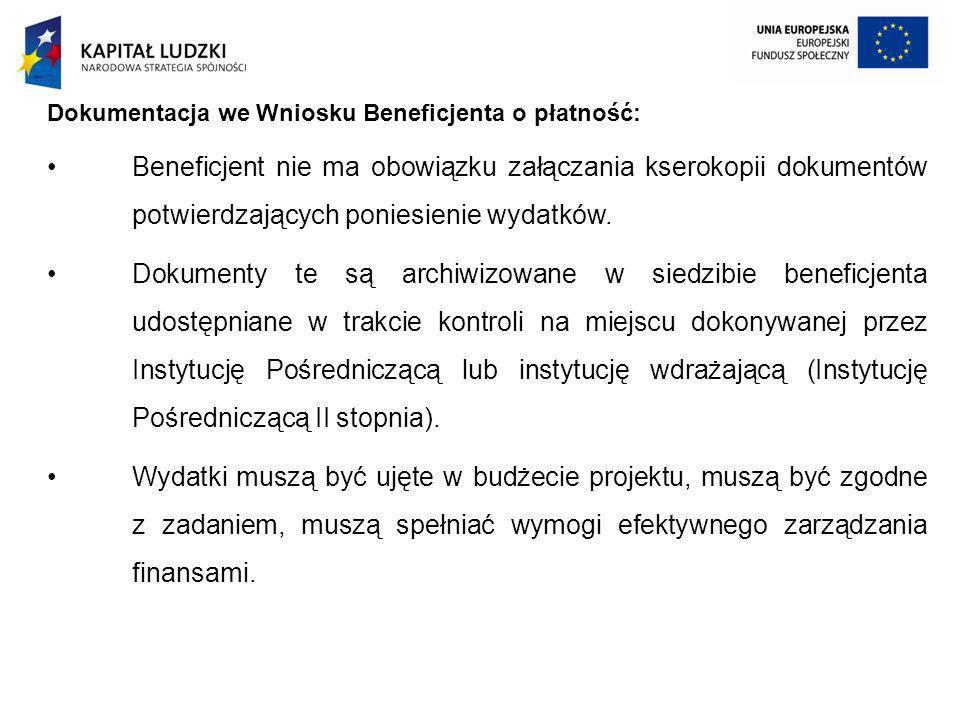 Dokumentacja we Wniosku Beneficjenta o płatność: Beneficjent nie ma obowiązku załączania kserokopii dokumentów potwierdzających poniesienie wydatków.