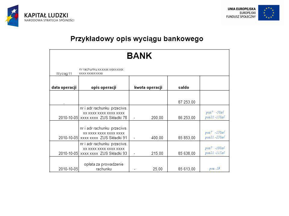 BANK Wyciąg 11 nr rachunku xx xxxx xxxx xxxx xxxx xxxxx xxxx data operacjiopis operacjikwota operacjisaldo, 87 253,00 2010-10-05 nr i adr rachunku prz