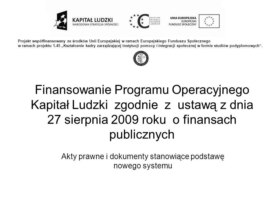 12 Forma prawna wydatków Płatności ( finansowanych ze środków UE), Dotacje i finansowanie wydatków PJB ( w ramach współfinansowania krajowego) oraz dotacje celowe na realizacje pomocy technicznej