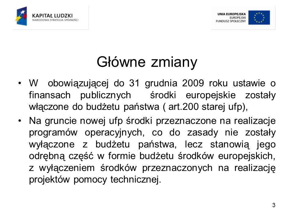 4 Środki otrzymywane z Komisji Europejskiej Środki EFS przekazywane przez Komisje Europejską jako zaliczki, płatności okresowe i płatność salda końcowego będą wpływać na wyodrębniony rachunek bankowy prowadzony w euro, a następnie – po ich przewalutowaniu na PLN – przekazywane będą na centralny rachunek dochodów budżetu państwa na podstawie dyspozycji Ministra Finansów i stanowić będą dochód budżetu państwa.