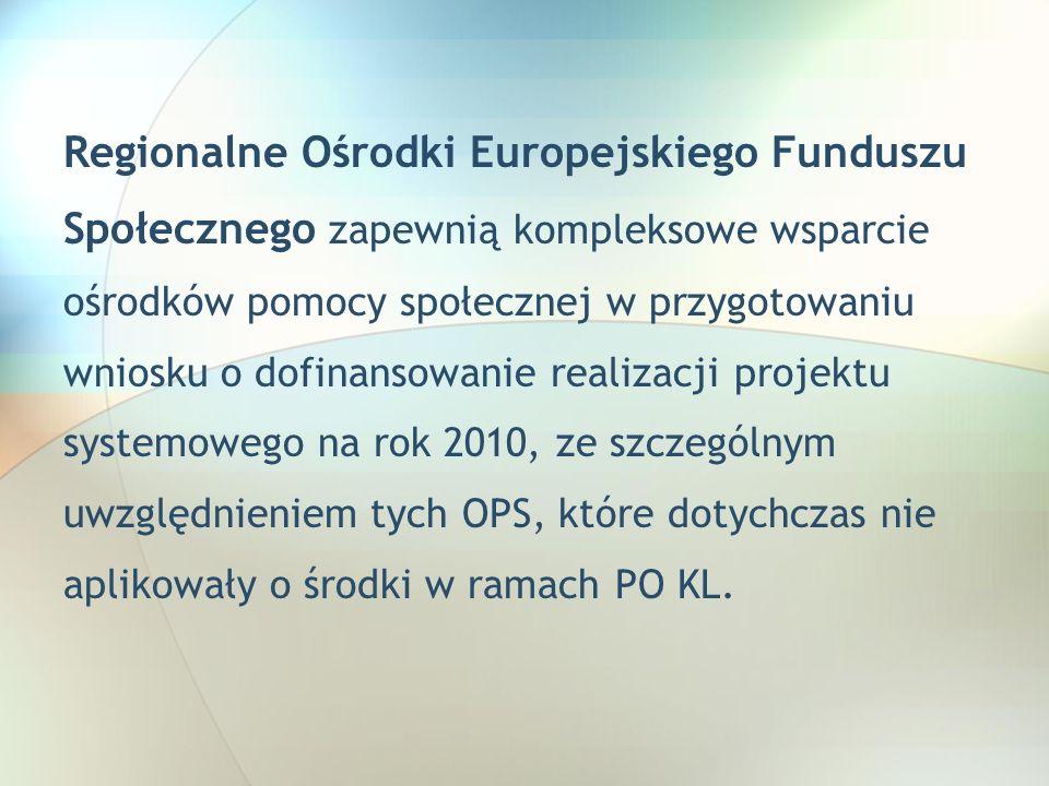 Regionalne Ośrodki Europejskiego Funduszu Społecznego zapewnią kompleksowe wsparcie ośrodków pomocy społecznej w przygotowaniu wniosku o dofinansowani