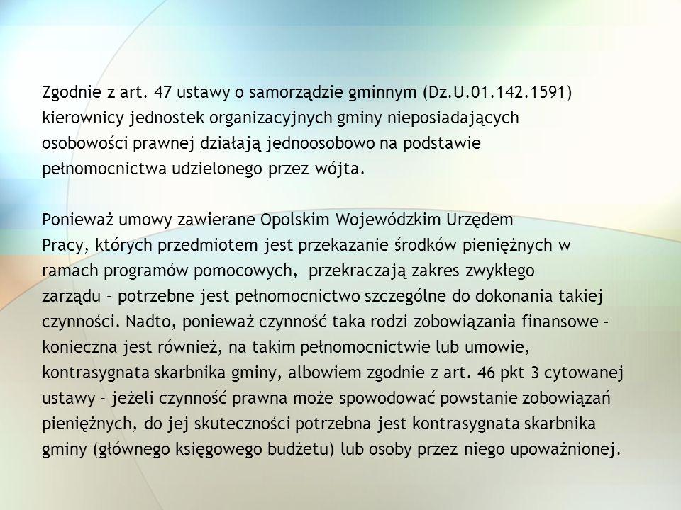 Zgodnie z art. 47 ustawy o samorządzie gminnym (Dz.U.01.142.1591) kierownicy jednostek organizacyjnych gminy nieposiadających osobowości prawnej dział