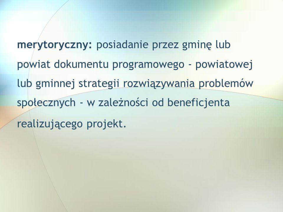 merytoryczny: posiadanie przez gminę lub powiat dokumentu programowego - powiatowej lub gminnej strategii rozwiązywania problemów społecznych - w zale