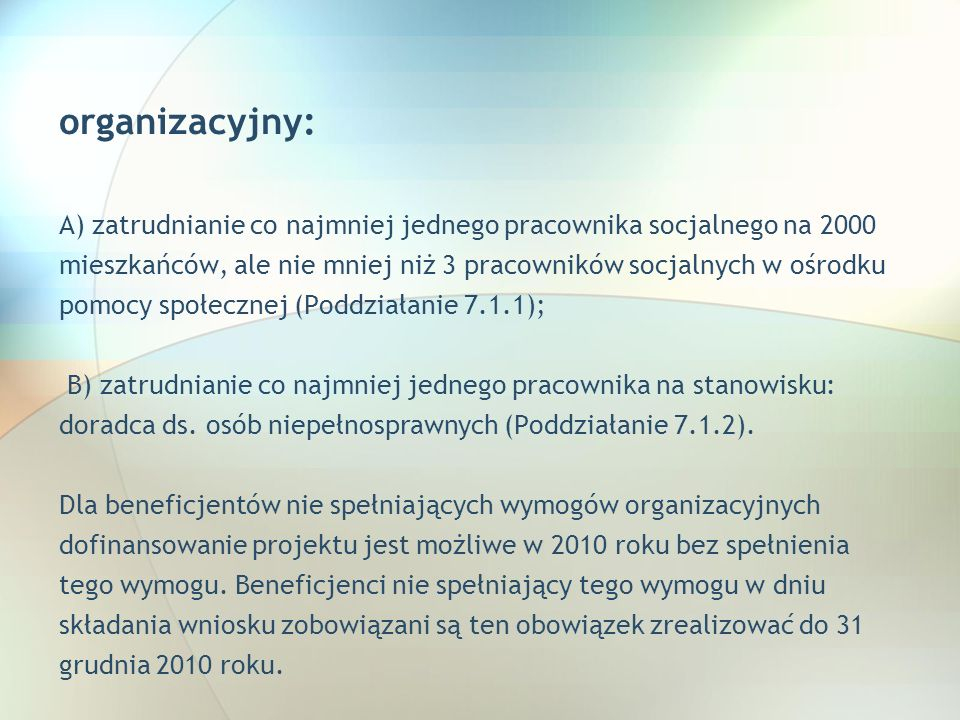 organizacyjny: A) zatrudnianie co najmniej jednego pracownika socjalnego na 2000 mieszkańców, ale nie mniej niż 3 pracowników socjalnych w ośrodku pom