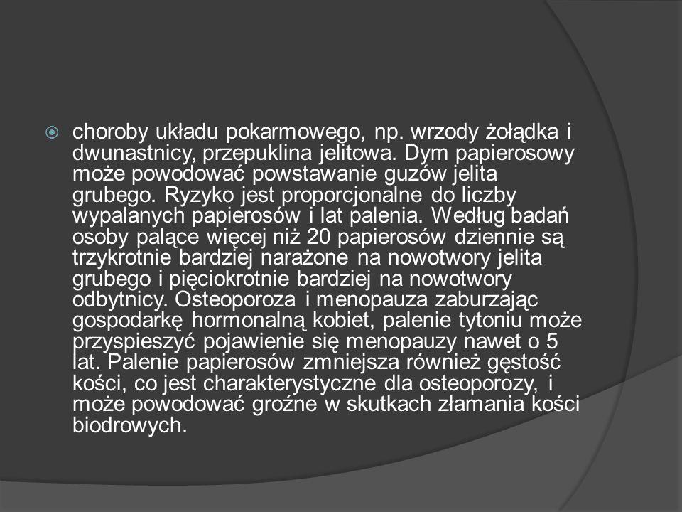 choroby układu pokarmowego, np.wrzody żołądka i dwunastnicy, przepuklina jelitowa.