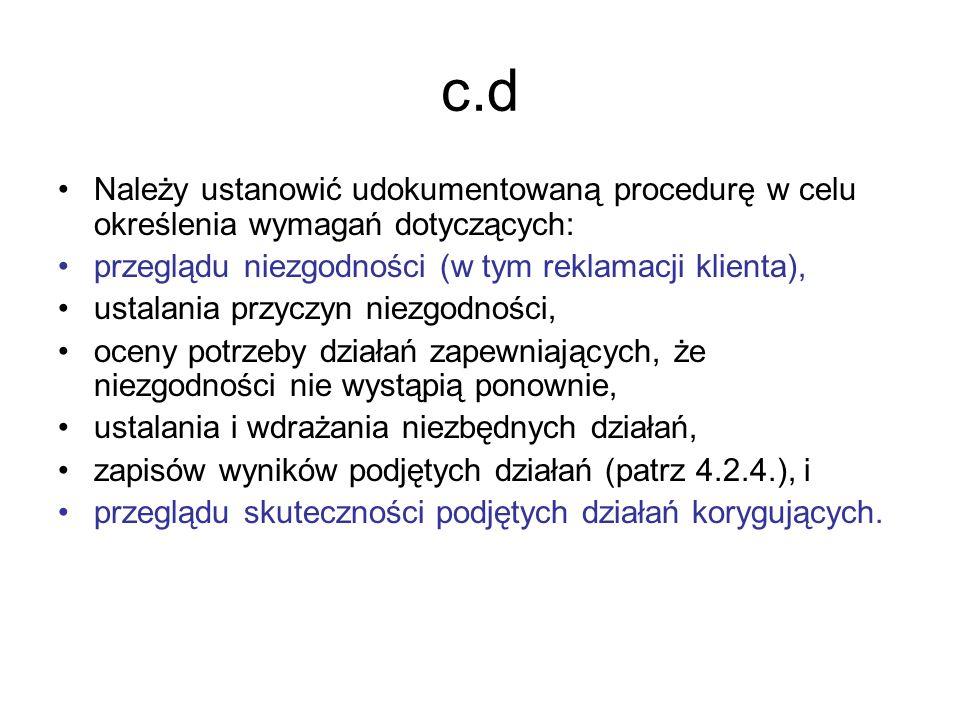 c.d Należy ustanowić udokumentowaną procedurę w celu określenia wymagań dotyczących: przeglądu niezgodności (w tym reklamacji klienta), ustalania przy