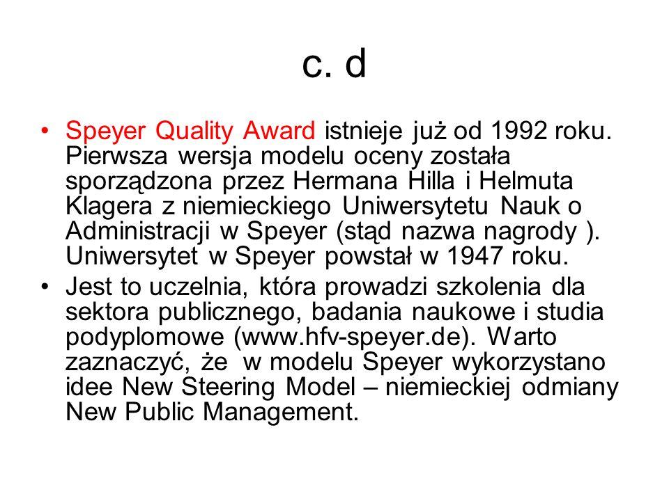 c. d Speyer Quality Award istnieje już od 1992 roku. Pierwsza wersja modelu oceny została sporządzona przez Hermana Hilla i Helmuta Klagera z niemieck