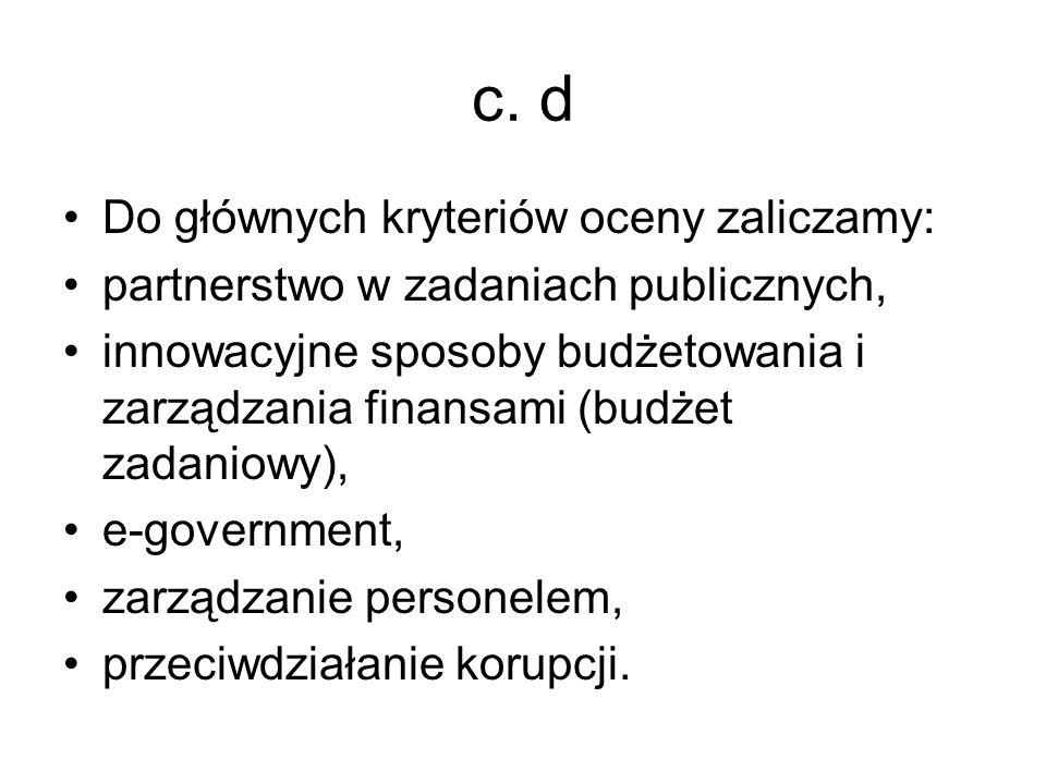 c. d Do głównych kryteriów oceny zaliczamy: partnerstwo w zadaniach publicznych, innowacyjne sposoby budżetowania i zarządzania finansami (budżet zada