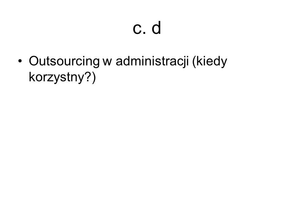 c. d Outsourcing w administracji (kiedy korzystny?)