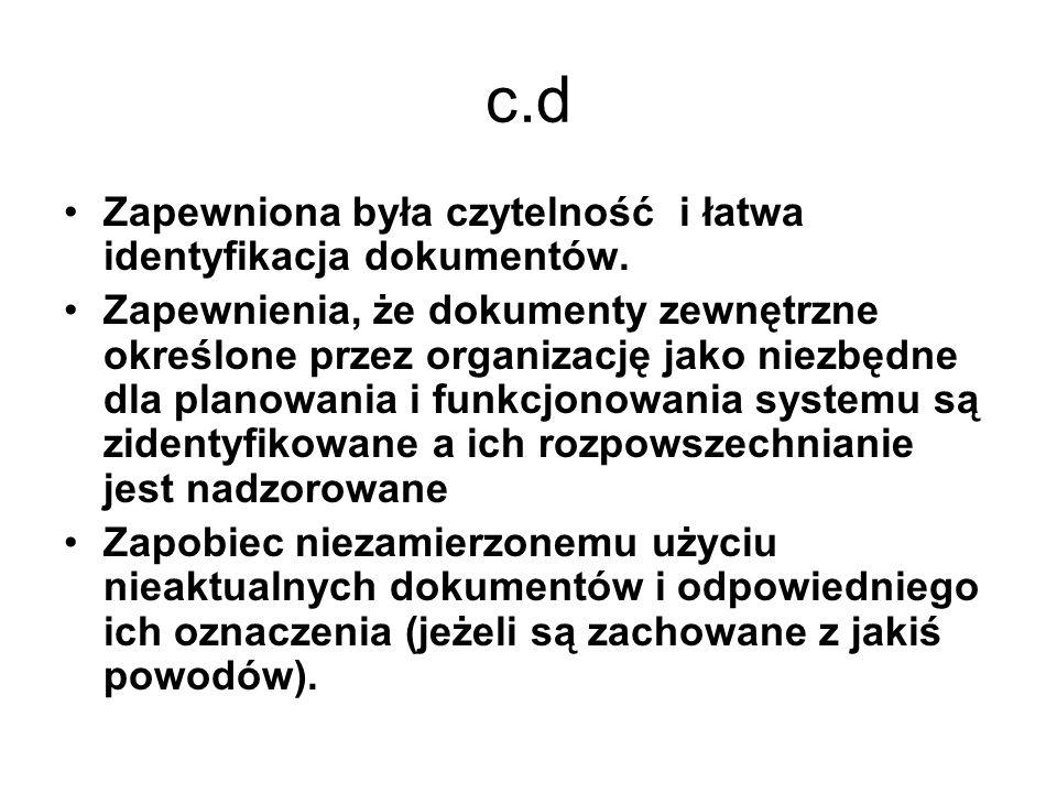 c.d Zapewniona była czytelność i łatwa identyfikacja dokumentów. Zapewnienia, że dokumenty zewnętrzne określone przez organizację jako niezbędne dla p