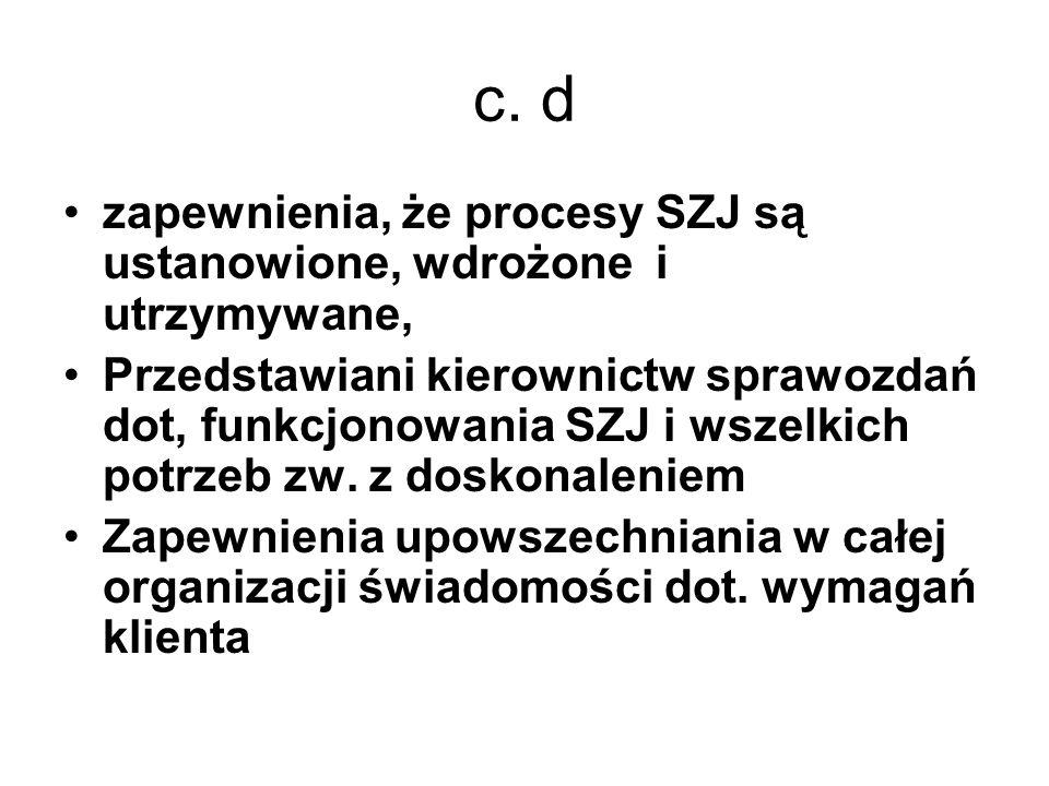 c. d zapewnienia, że procesy SZJ są ustanowione, wdrożone i utrzymywane, Przedstawiani kierownictw sprawozdań dot, funkcjonowania SZJ i wszelkich potr