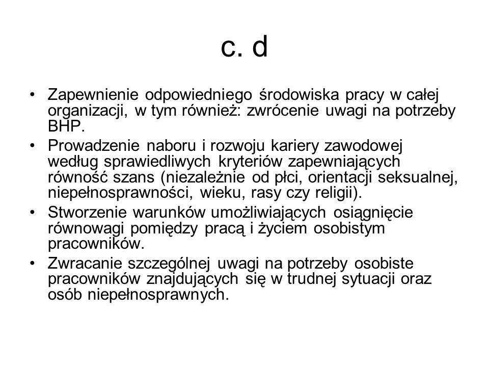 c.d Efektywność-relacja między osiągniętymi wynikami a wykorzystanymi zasobami Skuteczność-stopień, w jakim zaplanowane działania są realizowane i planowane wyniki osiągane