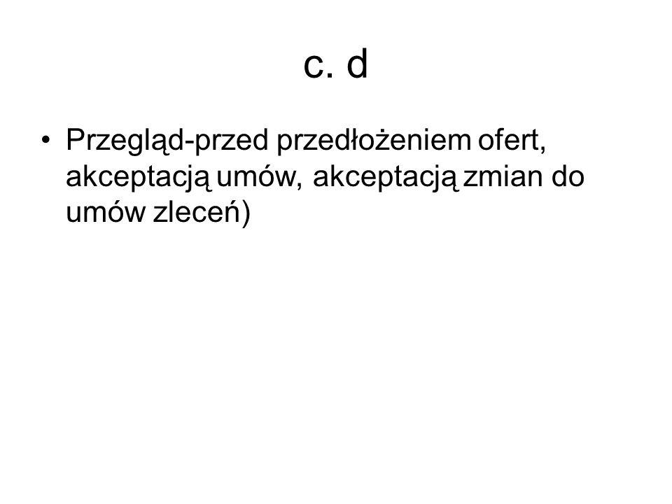 c. d Przegląd-przed przedłożeniem ofert, akceptacją umów, akceptacją zmian do umów zleceń)