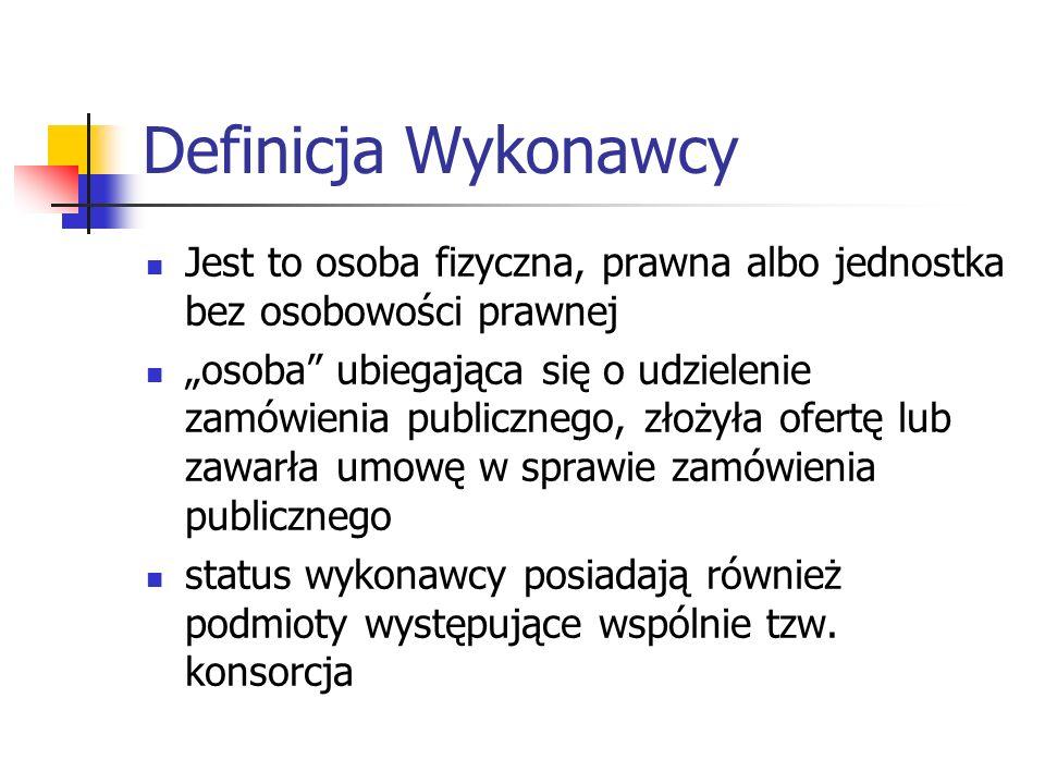 Definicja Wykonawcy cd.