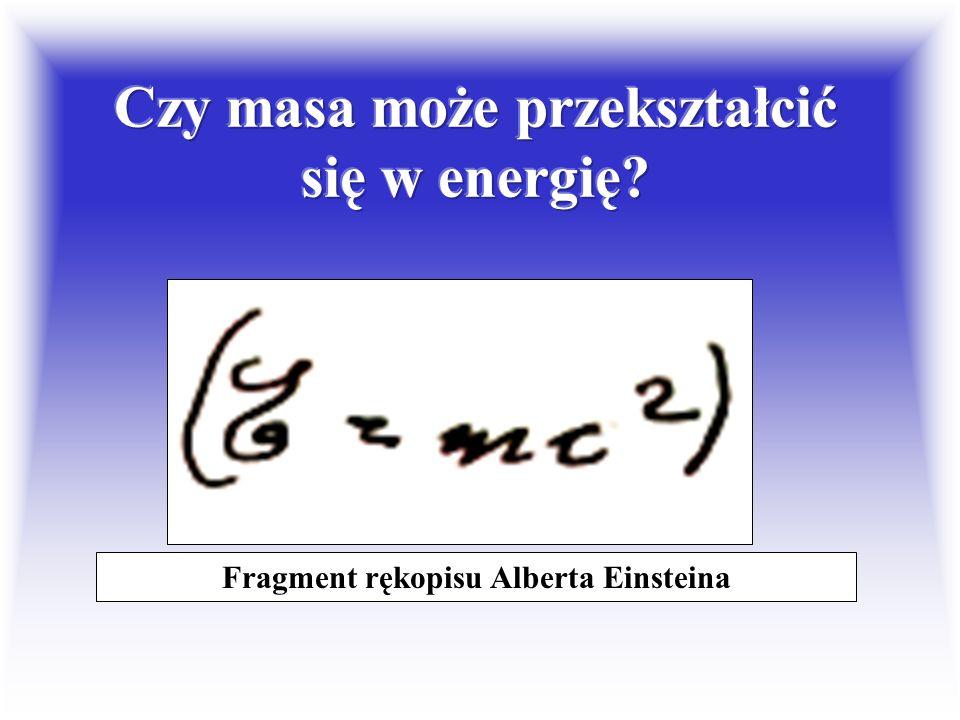 Masa układu zamkniętego jest wielkością zachowaną W zamkniętym układzie zachowują się i energia i pęd....Jego masa Mc 2 =(E/c 2 )-P 2 zachowuje się. O