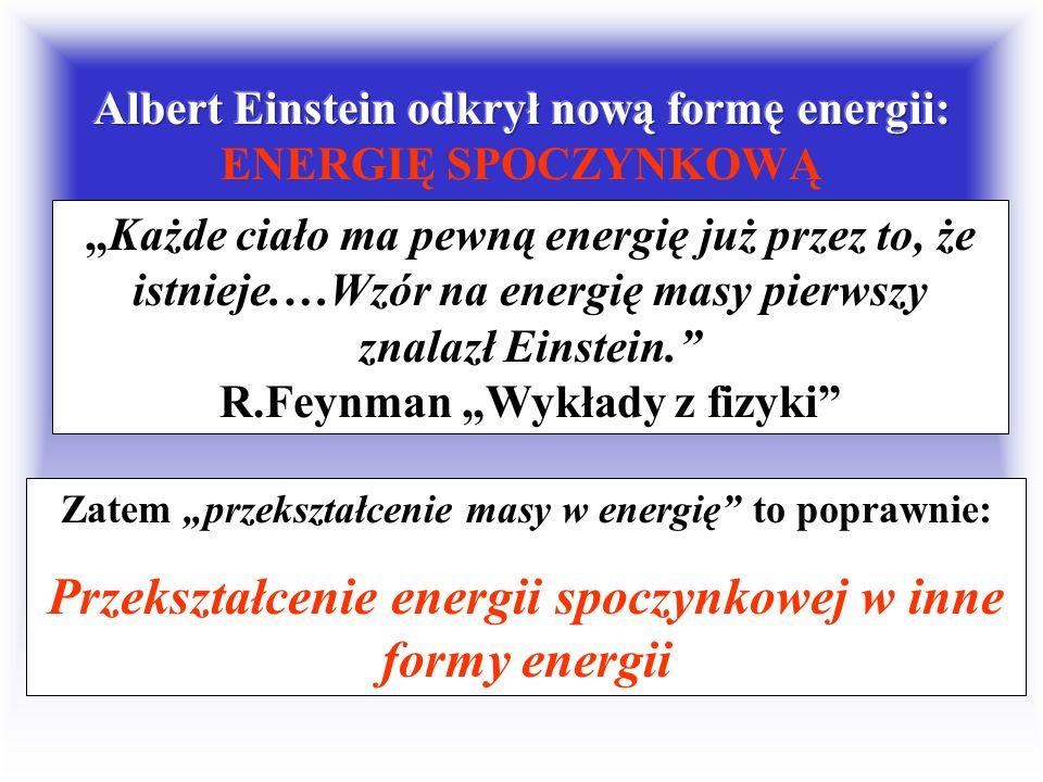 energia ciała (układu) w stanie spoczynku lub w układzie, w którym pęd całkowity układu jest równy zero. Jest sumą wszystkich rodzajów energii wszystk