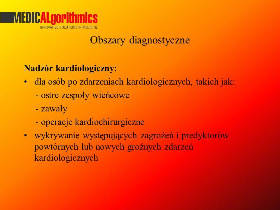 Obszary diagnostyczne Nadzór kardiologiczny: dla osób po zdarzeniach kardiologicznych, takich jak: - ostre zespoły wieńcowe - zawały - operacje kardio