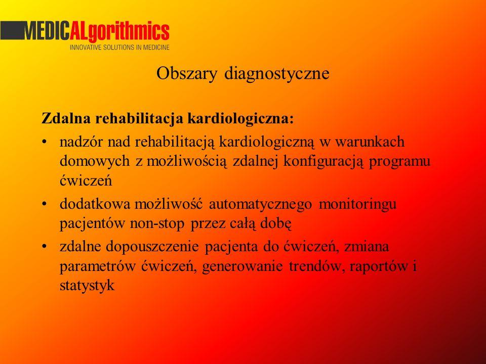 Obszary diagnostyczne Zdalna rehabilitacja kardiologiczna: nadzór nad rehabilitacją kardiologiczną w warunkach domowych z możliwością zdalnej konfigur