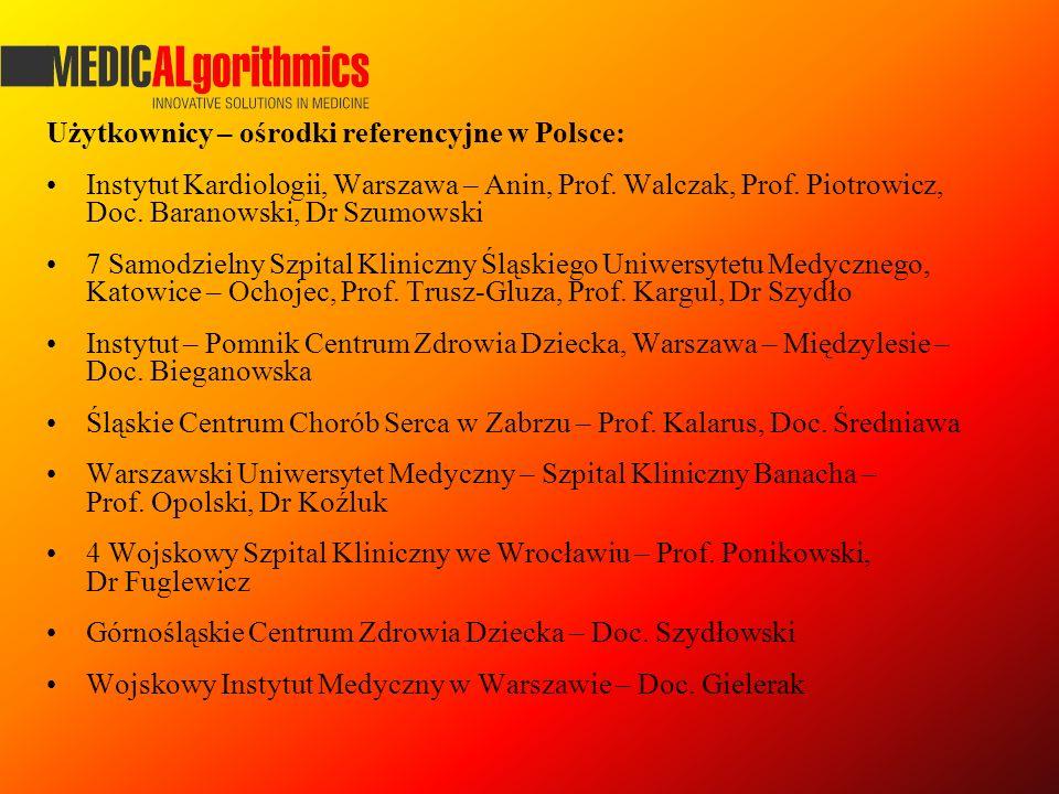 Użytkownicy – ośrodki referencyjne w Polsce: Instytut Kardiologii, Warszawa – Anin, Prof. Walczak, Prof. Piotrowicz, Doc. Baranowski, Dr Szumowski 7 S