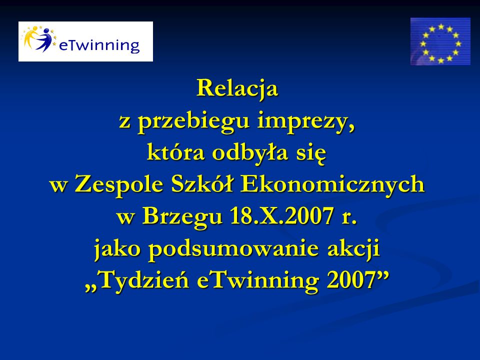 Relacja z przebiegu imprezy, która odbyła się w Zespole Szkół Ekonomicznych w Brzegu 18.X.2007 r.