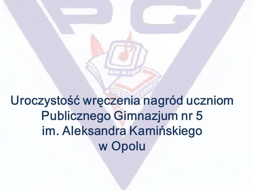 Uroczystość wręczenia nagród uczniom Publicznego Gimnazjum nr 5 im. Aleksandra Kamińskiego w Opolu