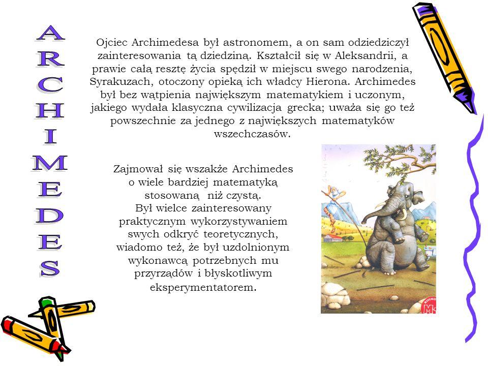 Ojciec Archimedesa był astronomem, a on sam odziedziczył zainteresowania tą dziedziną. Kształcił się w Aleksandrii, a prawie całą resztę życia spędził