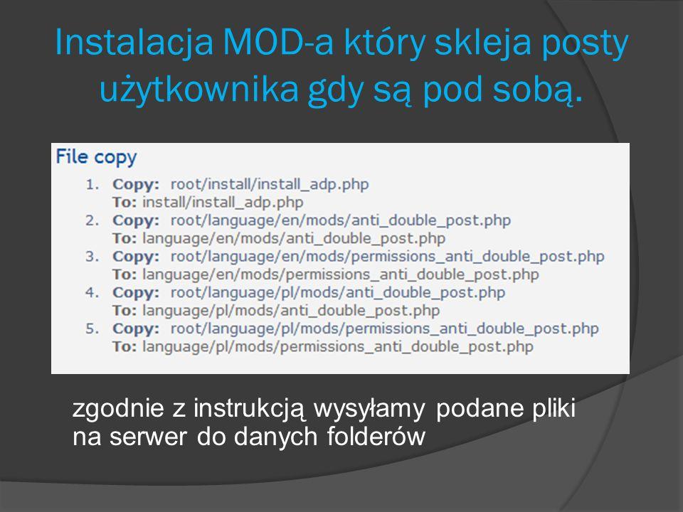 Instalacja MOD-a który skleja posty użytkownika gdy są pod sobą. zgodnie z instrukcją wysyłamy podane pliki na serwer do danych folderów