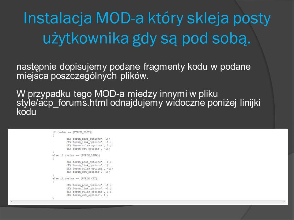 Instalacja MOD-a który skleja posty użytkownika gdy są pod sobą. następnie dopisujemy podane fragmenty kodu w podane miejsca poszczególnych plików. W