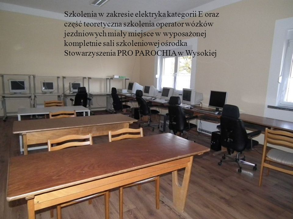 Szkolenia w zakresie elektryka kategorii E oraz część teoretyczna szkolenia operator wózków jezdniowych miały miejsce w wyposażonej kompletnie sali sz